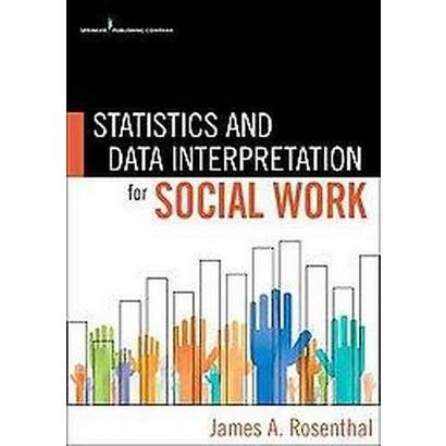 Statistics and Data Interpretation for Social Work (Paperback)