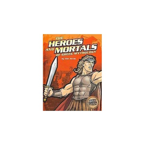 The Heroes and Mortals of Greek Mythology (Hardcover)