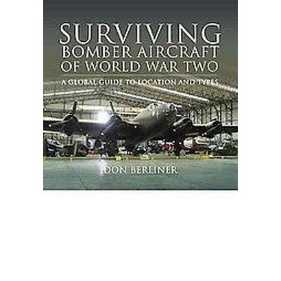 Surviving Bomber Aircraft of World War Two (Hardcover)