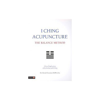 I Ching Acupuncture, the Balance Method (Paperback)