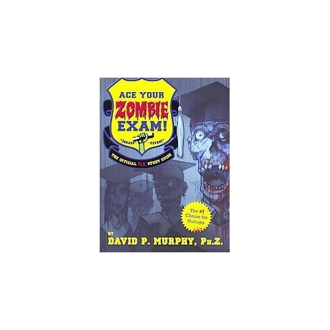 Ace Your Zombie Exam! (Paperback)
