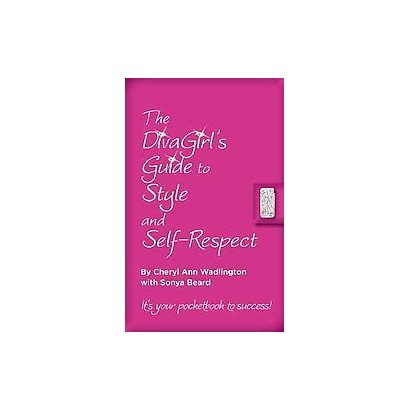 The DivaGirl's Guide to Style and Self-Respect (Paperback)