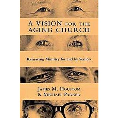A Vision for the Aging Church (Paperback)