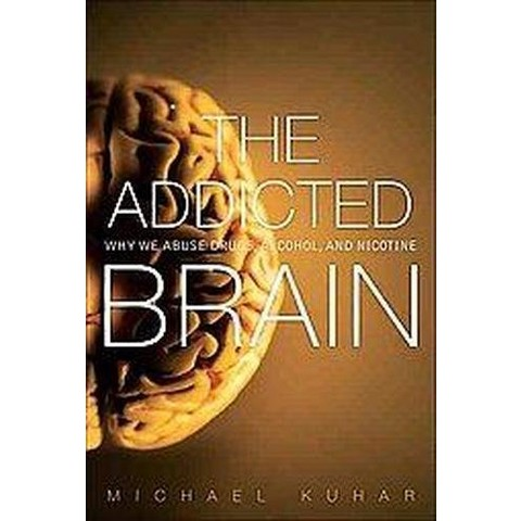 The Addicted Brain (Hardcover)
