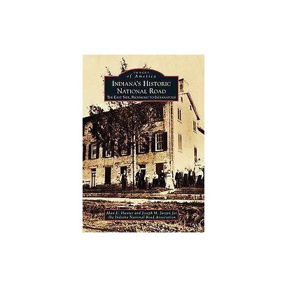 Indiana's Historic National Road (Paperback)