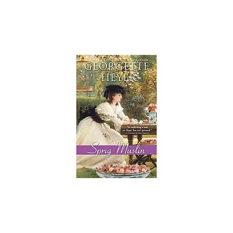 Sprig Muslin (Reprint) (Paperback)