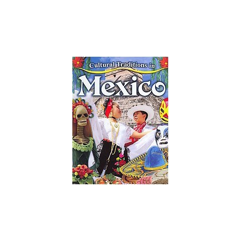 Cultural Traditions in Mexico (Hardcover)