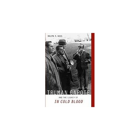 Truman Capote and the Legacy of In Cold Blood (Hardcover)