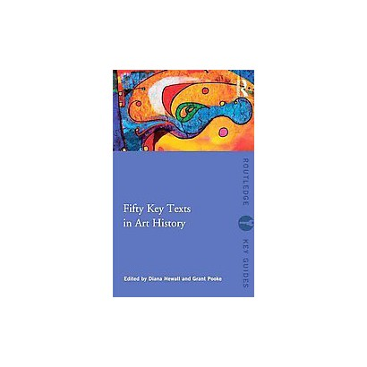 Fifty Key Texts in Art History (Paperback)
