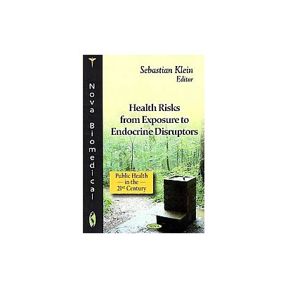 Health Risks from Exposure to Endocrine Disruptors (Paperback)