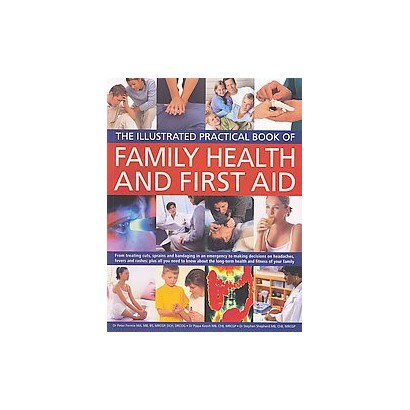 The Illustrated Practical Book of Family Health and First Aid (Reprint) (Paperback)