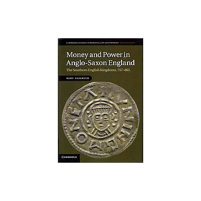 Money and Power in Anglo-Saxon England (Hardcover)