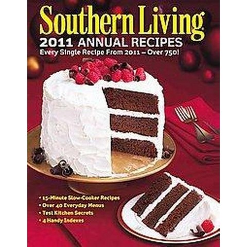 Southern Living 2011 Annual Recipes (Hardcover)