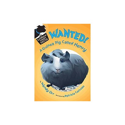 Wanted! a Guinea Pig Named Henry (Hardcover)