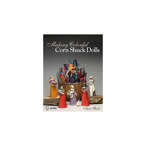 Making Colorful Corn Shuck Dolls (Paperback)