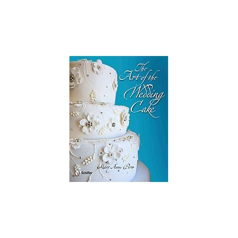 The Art of the Wedding Cake (Hardcover)