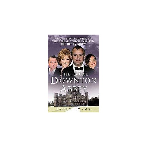 The Real Downtown Abbey (Paperback)