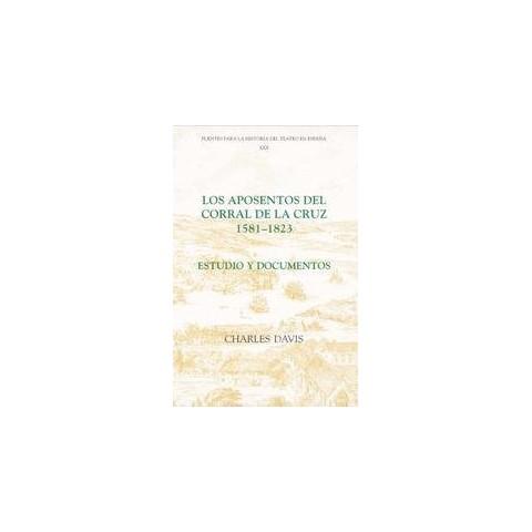Los Aposentos Del Corral De LA Cruz, 1581-1823 (Hardcover)