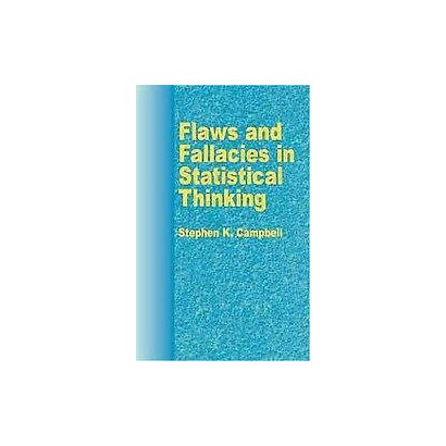 Flaws and Fallacies in Statistical Thinking (Paperback)