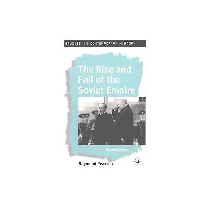 The Rise and Fall of the Soviet Empire (Paperback)