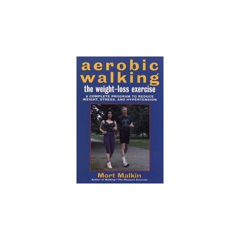 Aerobic Walking, the Weight-Loss Exercise (Paperback)