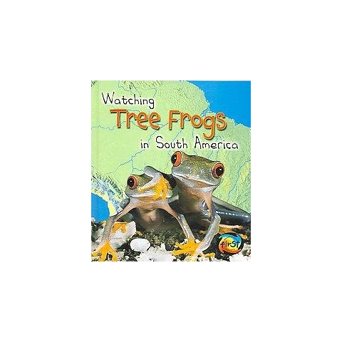 Watching Tree Frogs in South America (Hardcover)
