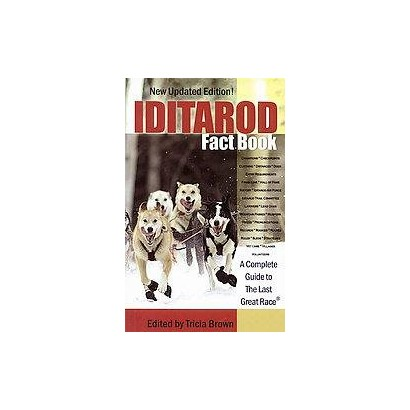 Iditarod Fact Book (Paperback)