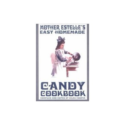 Mother Estelle's Easy Homemade Candy Cookbook (Paperback)