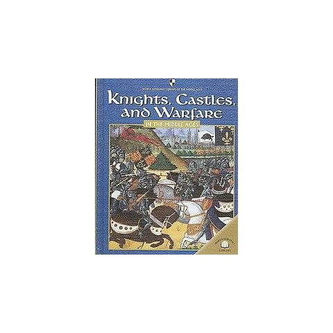 Knights, Castles, And Warfare In The Middle Ages (Hardcover)
