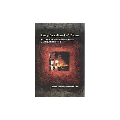 Every Goodbye Ain't Gone (Hardcover)