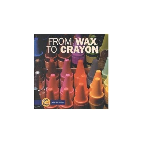 From Wax to Crayon (Hardcover)