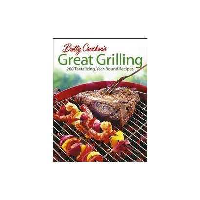 Betty Crocker's Great Grilling (Hardcover)