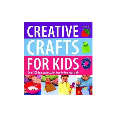 Creative Crafts for Kids (Hardcover)