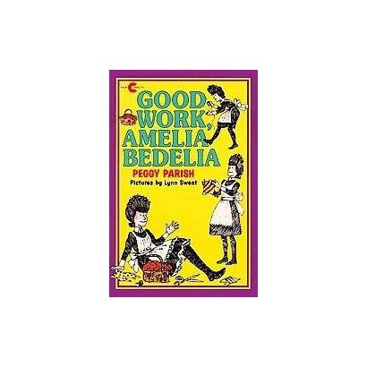 Good Work Amelia Bedelia (Hardcover)