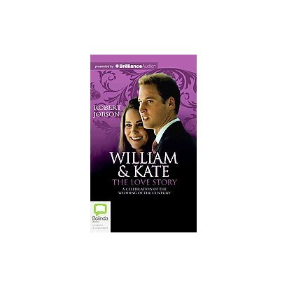 William & Kate: the Love Story (Unabridged) (Compact Disc)