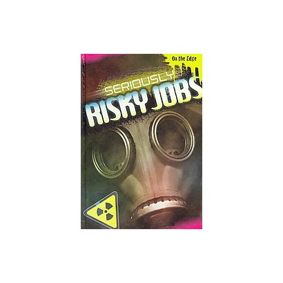 Seriously Risky Jobs (Hardcover)