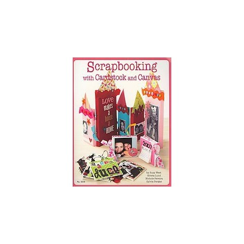 Scrapbooking With Cardstock and Canvas (Paperback)