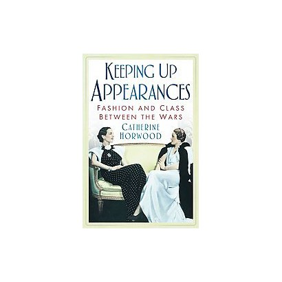 Keeping Up Appearances (Reprint) (Paperback)