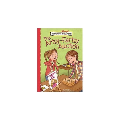 Book 8: the Artsy-fartsy Auction ( Katherine the Almost Great) (Hardcover)
