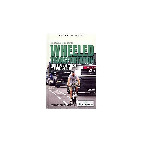The Complete History of Wheeled Transportation (Hardcover)