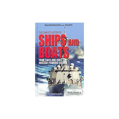 The Complete History of Ships and Boats (Hardcover)