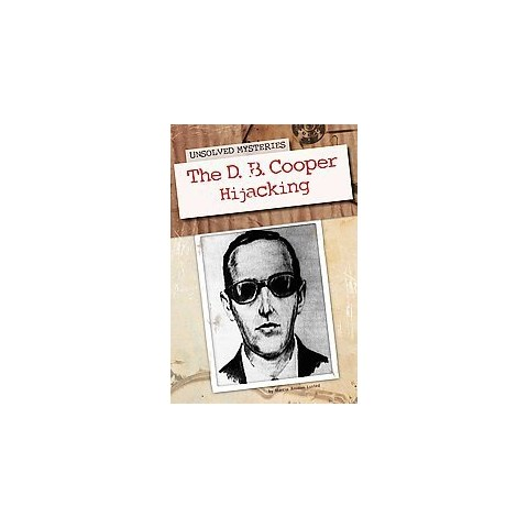 The D. B. Cooper Hijacking ( Unsolved Mysteries) (Hardcover)