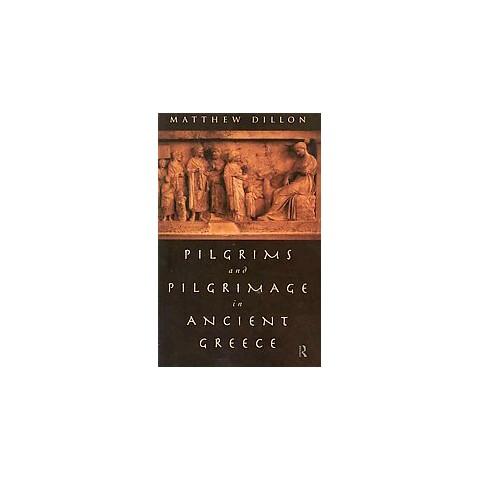 Pilgrims & Pilgrimage in Ancient Greece (Reprint) (Paperback)