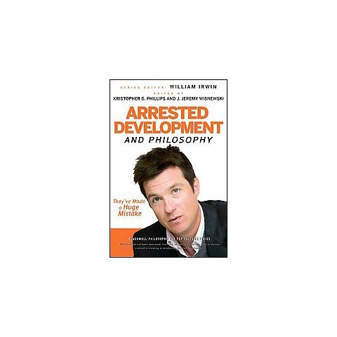 Arrested Development and Philosophy (Paperback)