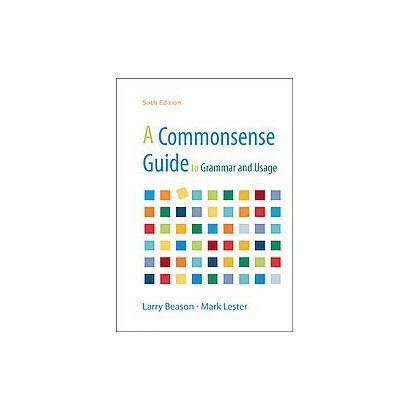 A Commonsense Guide to Grammar and Usage (Paperback)