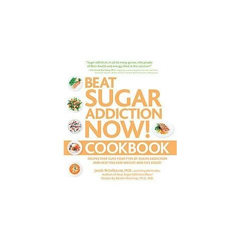 Beat Sugar Addiction Now! Cookbook (Paperback)