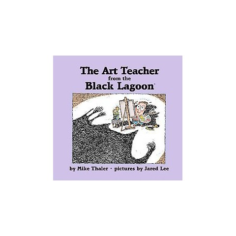 The Art Teacher from the Black Lagoon (Hardcover)