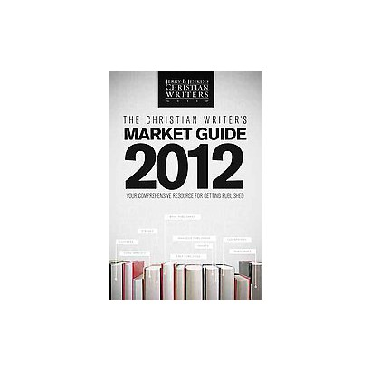 The Christian Writer's Market Guide 2012 (Paperback)