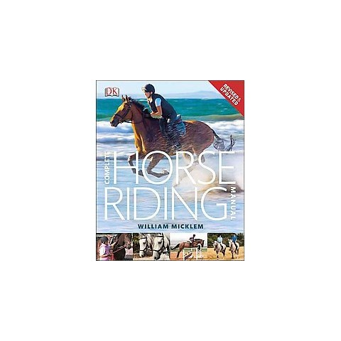 Complete Horse Riding Manual (Revised / Updated) (Hardcover)