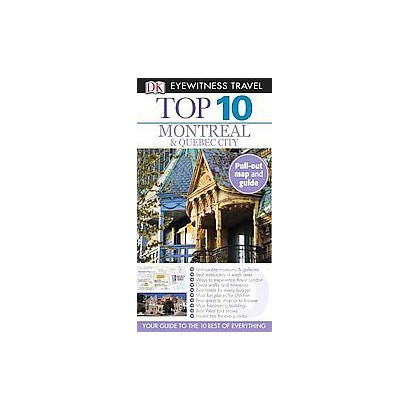 Eyewitness Travel Top 10 Montreal & Quebec City (Revised) (Mixed media product)